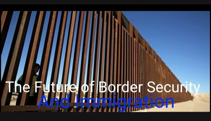 The Future of Border Security & Immigration