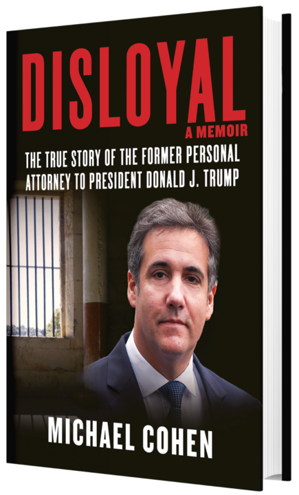 Official - Disloyal The Book - Foreword by Michael Cohen